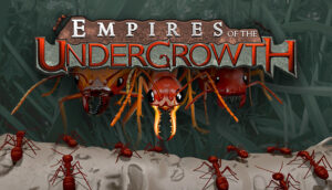 Empires Of The Undergrowth Review